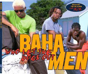 Cover - Baha Men: Who Let The Dogs Out