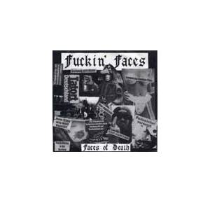 Cover - Fuckin' Faces: Faces Of Death