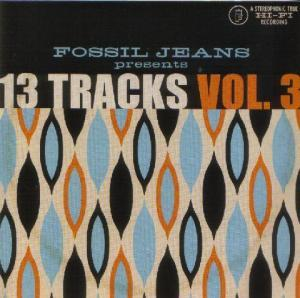 Fossil Jeans - 13 Tracks Vol. 3 - Cover