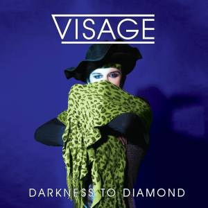Cover - Visage: Darkness To Diamond
