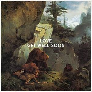 Cover - Get Well Soon: Love