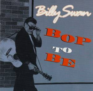 Cover - Billy Swan: Bop To Be