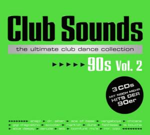 Club Sounds The Ultimate Club Dance Collection 90s Vol. 2 - Cover
