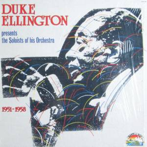 Duke Ellington: Duke Ellington Presents The Soloists Of His Orchestra 1951 - 1958 - Cover