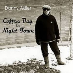 Cover - Danny Adler: Coffee Day In Night Town