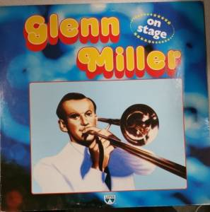 Cover - Glenn Miller: Glenn Miller On Stage