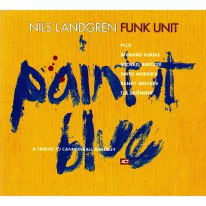 Cover - Nils Landgren Funk Unit: Paint It Blue