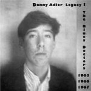 Cover - Danny Adler: Danny Adler Legacy Series Vol 1 - The Blues Doctors 1963, 66, 67, The
