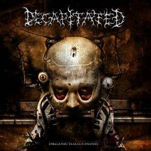 Cover - Decapitated: Organic Hallucinosis