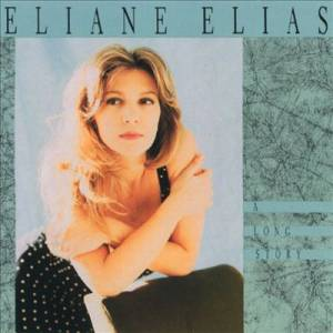 Cover - Eliane Elias: Long Story, A