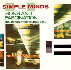 Simple Minds: Sons And Fascination / Sister Feelings Call - Cover