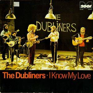 Cover - Dubliners, The: I Know My Love