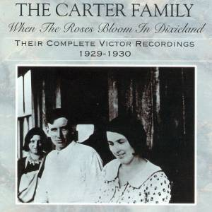 Cover - Carter Family, The: When The Roses Bloom In Dixieland - Their Complete Victor Recordings 1929-1930