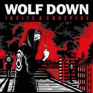Wolf Down: Incite & Conspire - Cover