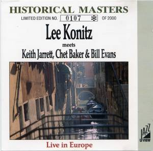 Lee Konitz: Lee Konitz Meets Keith Jarrett, Chet Baker & Bill Evans - Live In Europe - Cover