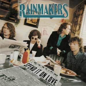 Cover - Rainmakers, The: Spend It On Love