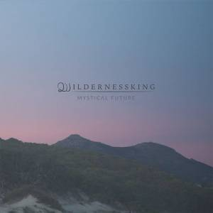 Wildernessking: Mystical Future - Cover