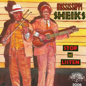 Cover - Mississippi Sheiks, The: Stop And Listen