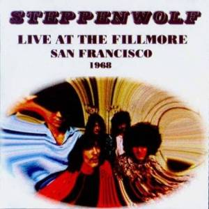 Cover - Steppenwolf: Live At The Fillmore San Francisco 1968