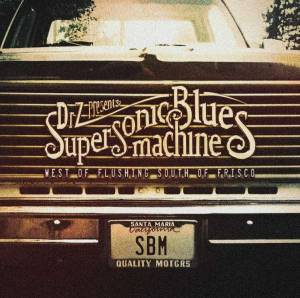 Supersonic Blues Machine: West Of Flushing South Of Frisco - Cover