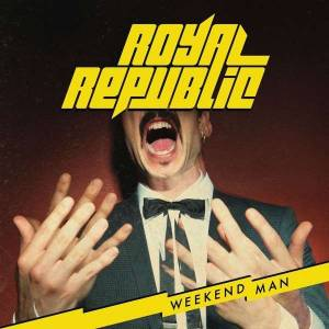 Cover - Royal Republic: Weekend Man