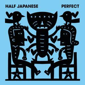 Cover - Half Japanese: Perfect