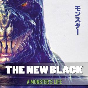 Cover - New Black, The: Monster's Life, A