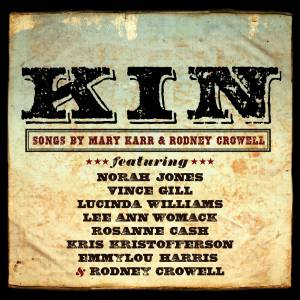 Kin - Songs By Mary Karr & Rodney Crowell - Cover