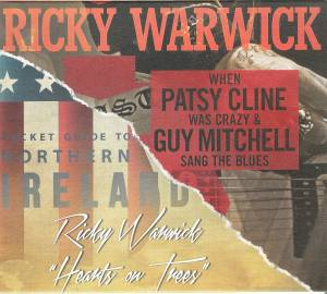 Ricky Warwick: When Patsy Cline Was Crazy & Guy Mitchell Sang The Blues / Hearts On Trees - Cover