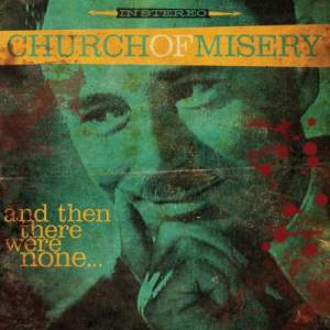 Cover - Church Of Misery: And Then There Were None...