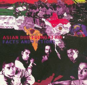 Cover - Asian Dub Foundation: Facts And Fictions