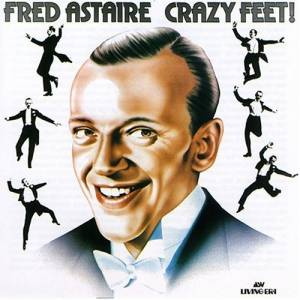 Cover - Fred Astaire: Crazy Feet!