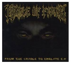 Cradle Of Filth: From The Cradle To Enslave E.P. - Cover