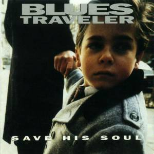 Cover - Blues Traveler: Save His Soul