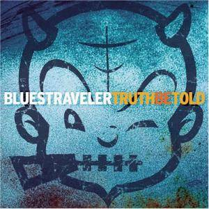 Cover - Blues Traveler: Truth Be Told