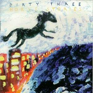 Dirty Three: Horse Stories - Cover