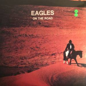 Cover - Eagles: On The Road
