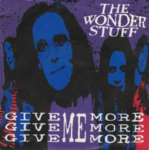 Cover - Wonder Stuff, The: Give Give Give Me More More More