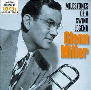 Glenn Miller: Milestones Of A Swing Legend - Cover