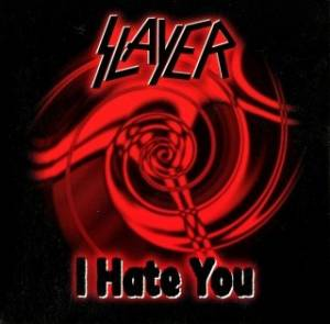 Slayer: I Hate You - Cover