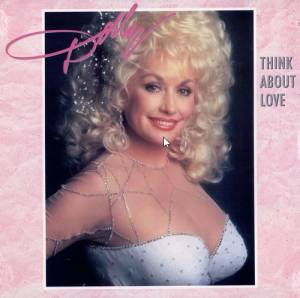 Dolly Parton: Think About Love - Cover