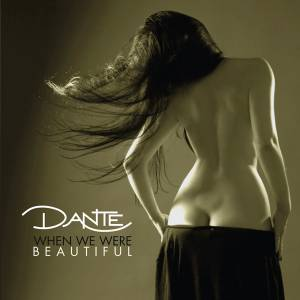 Cover - Dante: When We Were Beautiful