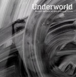 Cover - Underworld: Barbara Barbara, We Face A Shining Future