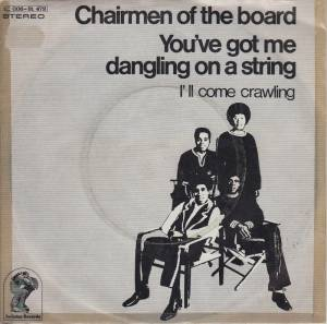 Cover - Chairmen Of The Board: You've Got Me Dangling On A String