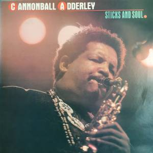 Cover - Cannonball Adderley: Sticks And Soul