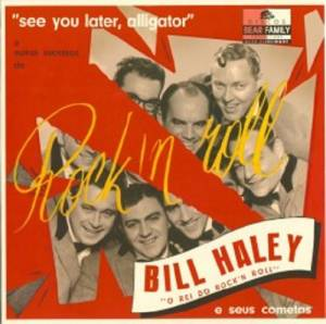 Cover - Bill Haley And His Comets: See You Later, Alligator