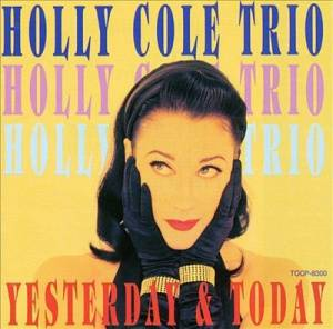 Cover - Holly Cole Trio: Yesterday & Today