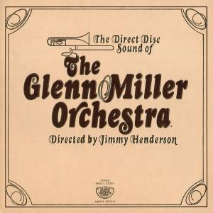Cover - Glenn Miller Orchestra, The: Direct Disc Sound Of The Glenn Miller Orchestra, The