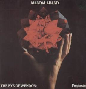 Mandalaband: Eye Of Wendor: Prophecies, The - Cover