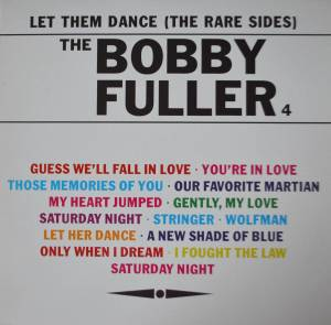 Cover - Bobby Fuller Four, The: Let Them Dance (The Rare Sides)